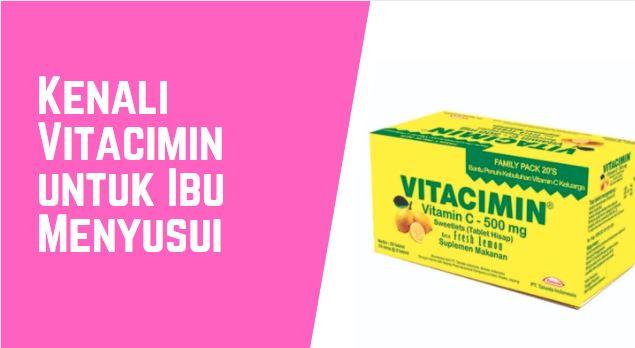 Kenali Vitacimin untuk Ibu Menyusui (Manfaat , Cara Mengonsumsi , Efek Samping)