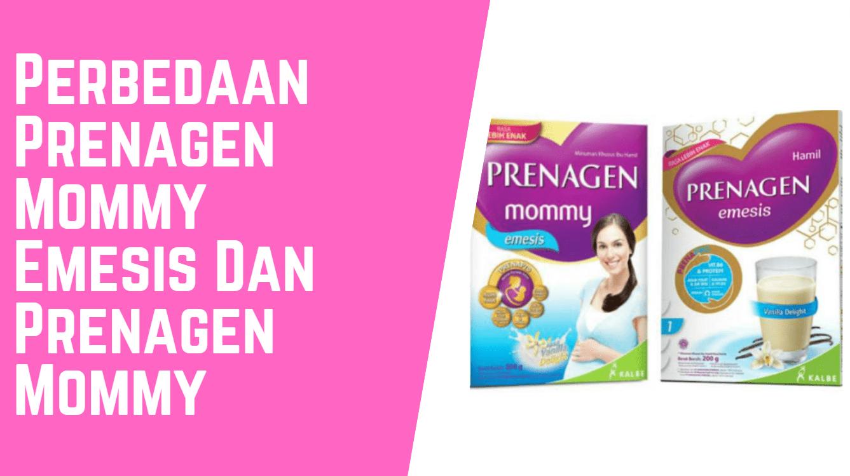 3+ Perbedaan Prenagen Mommy Emesis Dan Prenagen Mommy